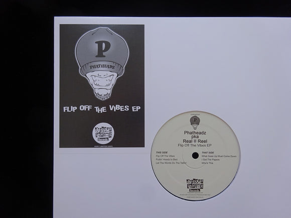 Phatheadz pka Real II Reel ‎– Flip Off The Vibes (EP)