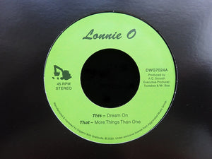 "Lonnie O ‎– Dream On / More Things Than One (7"")"