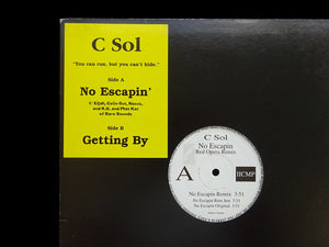 "C Sol ‎– No Escapin Remix / No Escapin / Gettin By (12"")"