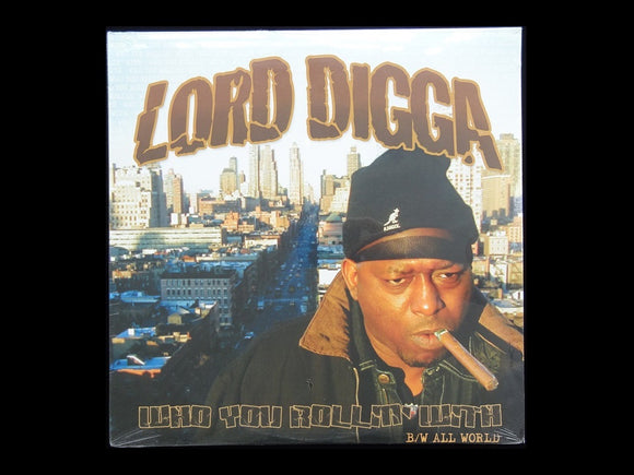 Lord Digga ‎– Who You Rollin' With / All World (12