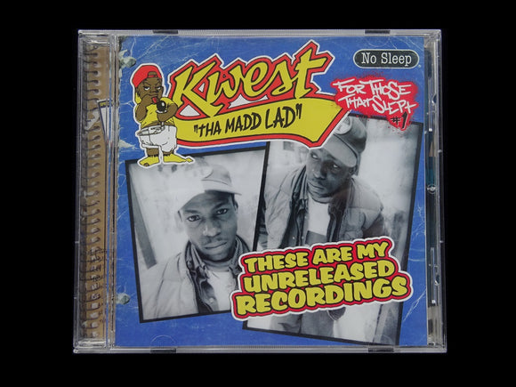 Kwest Tha Madd Lad ‎– These Are My Unreleased Recordings (CD)