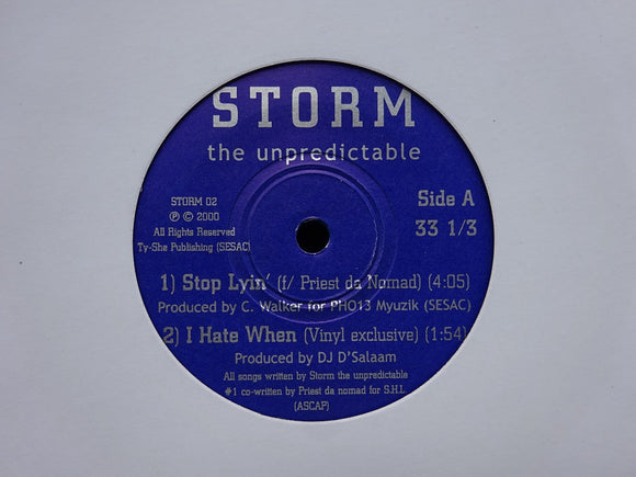 Storm The Unpredictable ‎– Stop Lyin' / I Hate When / Up In You / Pause 4 A Minute (7
