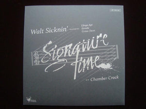 "Walt Sicknin' – Signature Time (7"")"