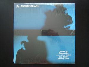 "Pseudo Slang - Broke & Copasetic / Yes Doubt (12"")"