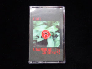 kunfu ‎– Attacking With The Smoothness (Tape)