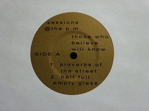 "Sessions @ The P.M. ‎– Those Who Believe Will Know (7"")"