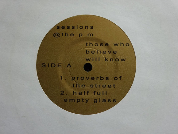 Sessions @ The P.M. ‎– Those Who Believe Will Know (7