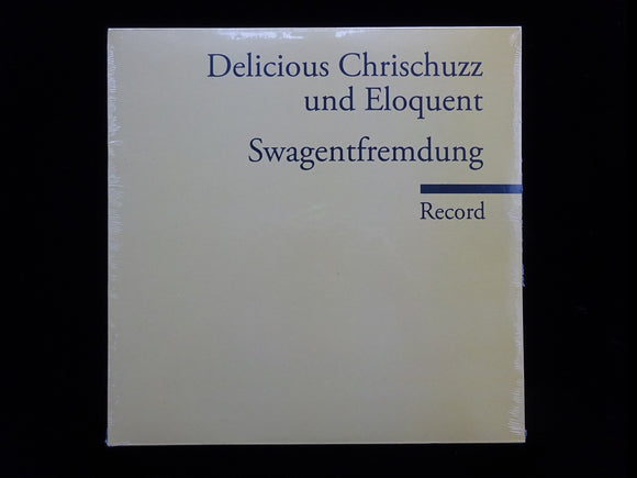 Delicious Chrischuzz & Eloquent ‎– Swagentfremdung (LP)