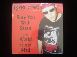 "Necro – Bury You With Satan / World Gone Mad (12"")"