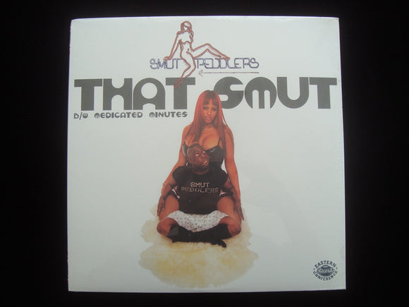 Smut Peddlers ‎– That Smut / Medicated Minutes (12