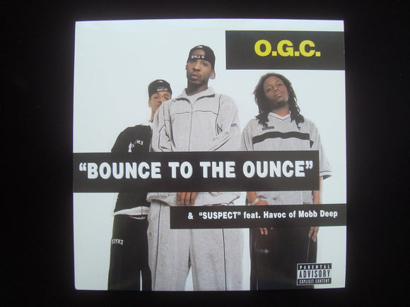 O.G.C. ‎– Bounce To The Ounce / Suspect (12