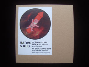 "Harvs & KLB ‎– Snap Your Neck / Space Pig Boy (7"")"