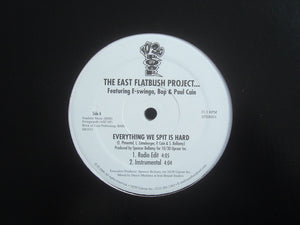 "East Flatbush Project ‎feat. E-Swinga, Bop & Paul Cain – Everything We Spit Is Hard (12"")"