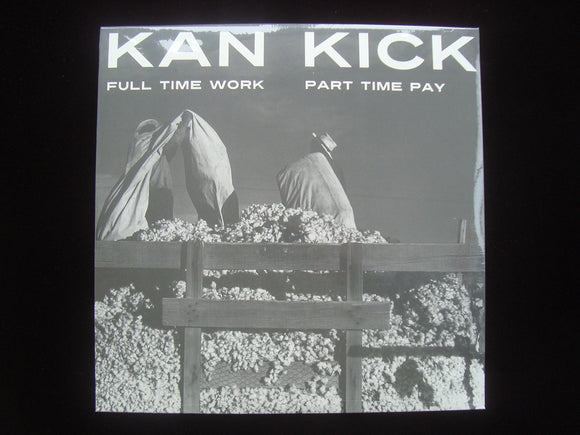 Kan Kick ‎– Full Time Work Part Time Pay  (2LP)
