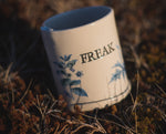 FREAK Plants- DECAL - 11oz Half-Cup
