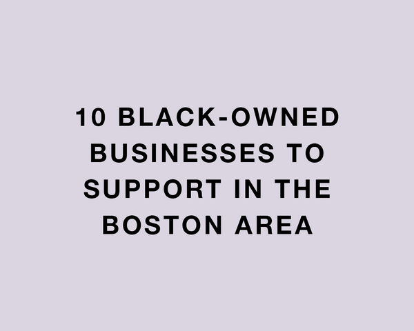 10 Black-Owned Businesses to Support in the Boston Area