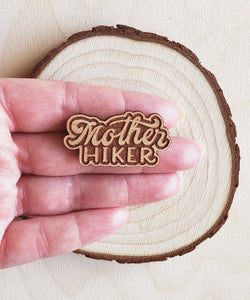 Mother Hiker Wooden Pin