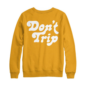 Don't Trip Sweatshirt