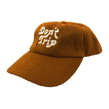Load image into Gallery viewer, Don't Trip Fat Corduroy Dad Hat