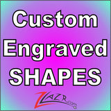 !Custom Engraved Shape Fees! (Text)