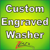 Custom Engraved Washer Fees! (Text or images)