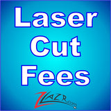 Custom Laser Cut Fees! (Polished Edges)