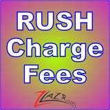 !Custom RUSH Charge Fees