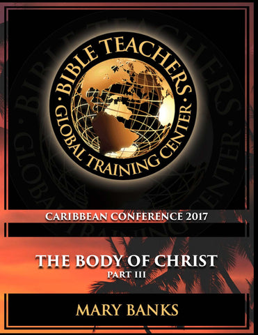 Caribbean Conference 2017 The Body of Christ Part III SG DOWNLOAD