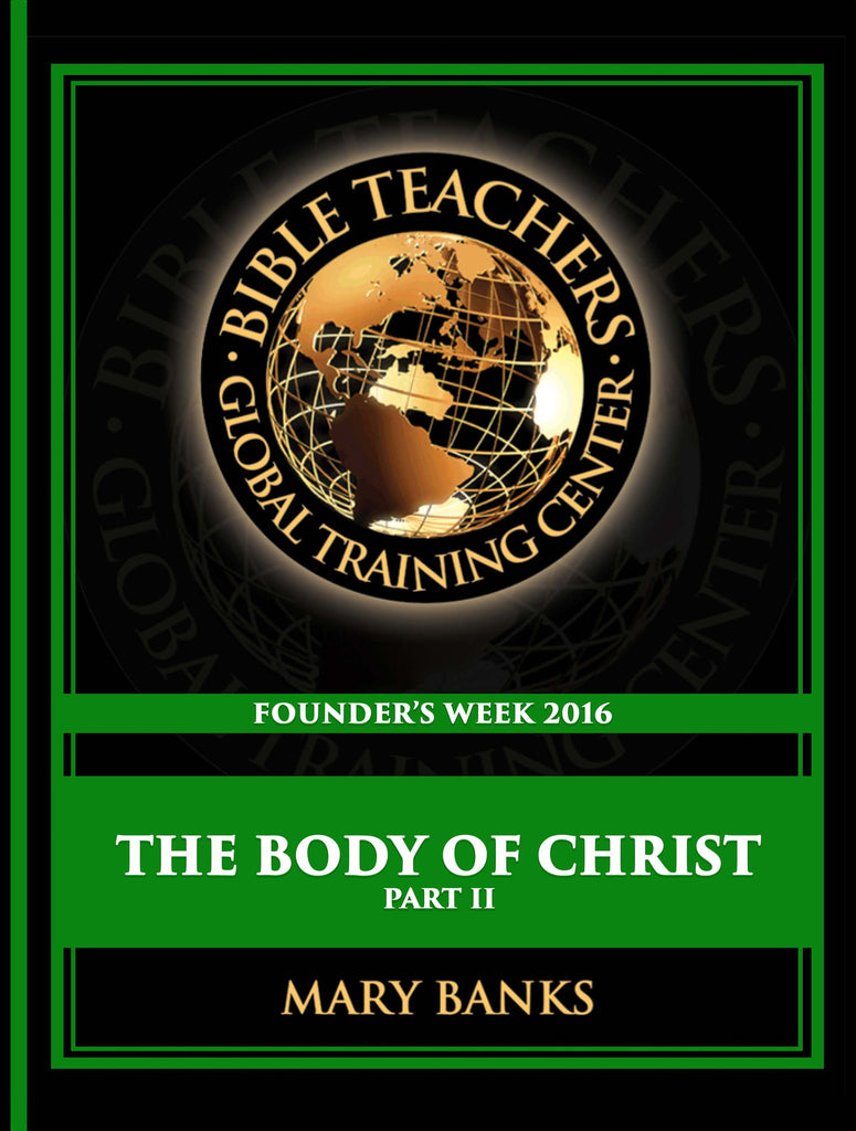 Founder's Week 2016 The Body of Christ Part II