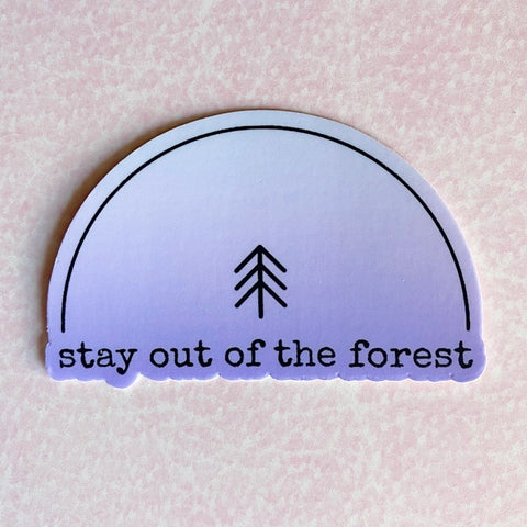 Stay Out of the Forest (sticker)
