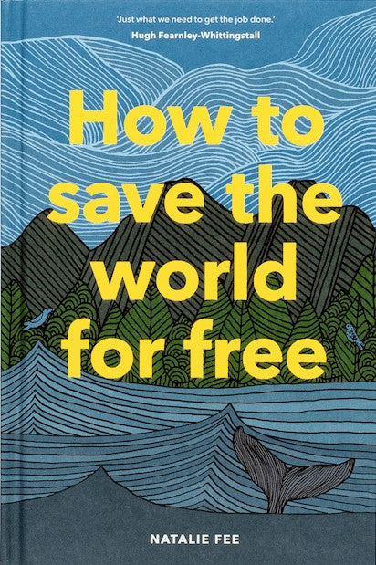 How to save the world for free book - Natalie Fee