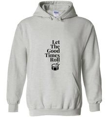 Let the Good Times Roll - Hoodie
