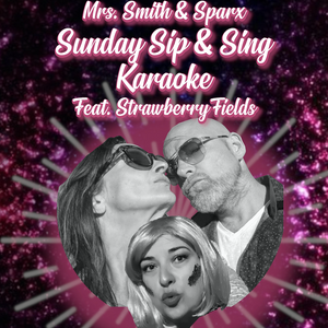 Sip & Sing - Sunday, 25 April 2021 - 4pm-7pm