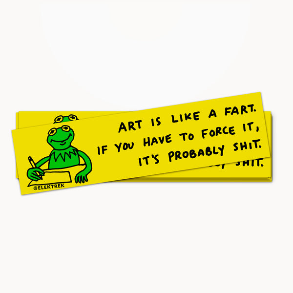 Art is Like a Fart Bumper Sticker