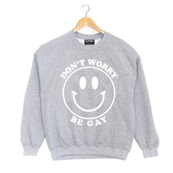 Don't Worry Be Gay Crewneck