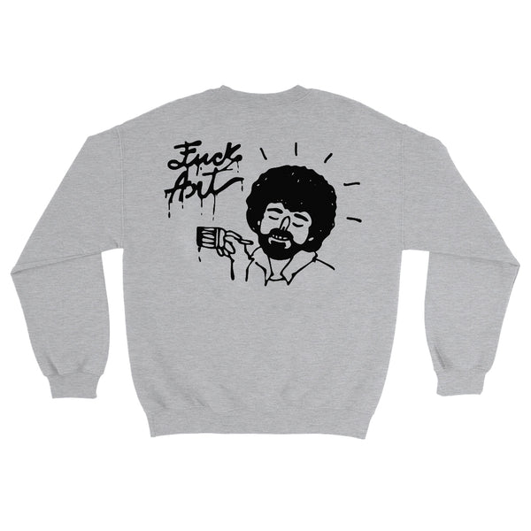 "Bob Ross ""Fuck Art"" Crewneck"