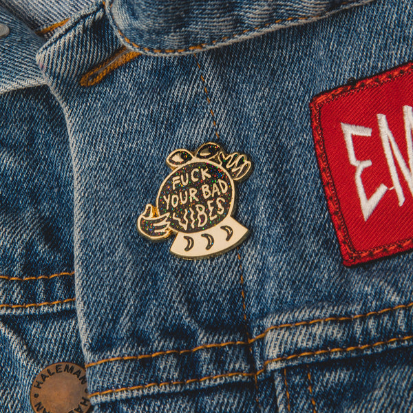 Fuck Your Bad Vibes Enamel Pin