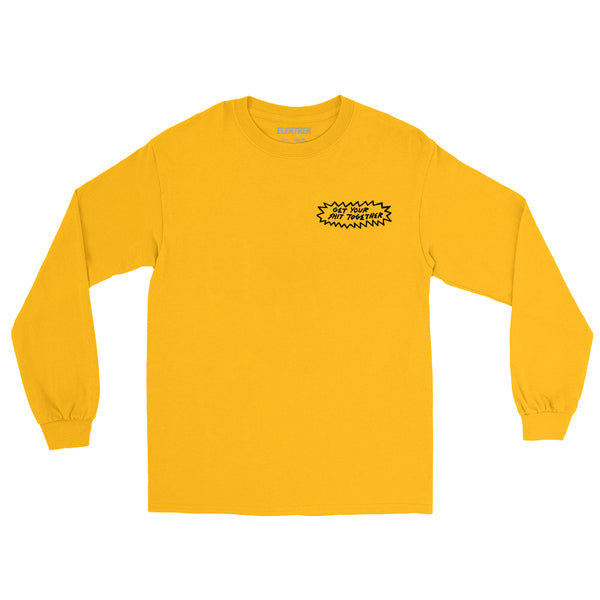 Get Your Sh*t Together Long Sleeve Gold