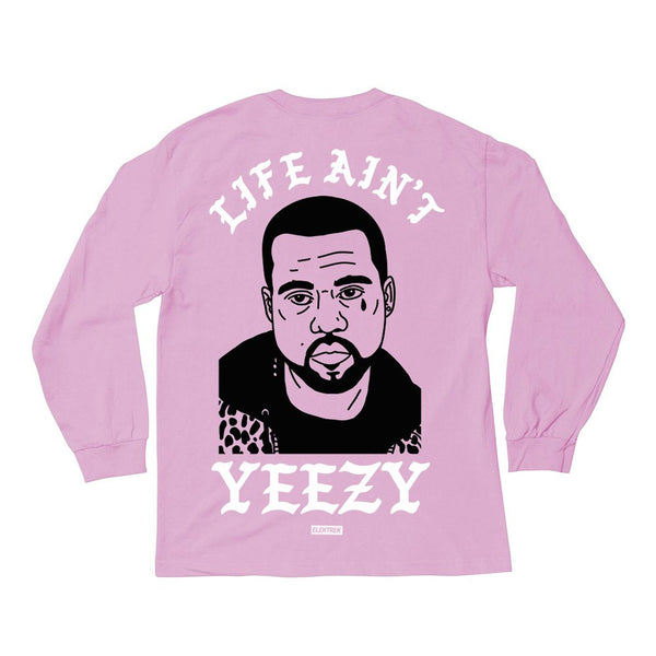 "Manche longue ""Life Ain't Yeezy"" - Rose"
