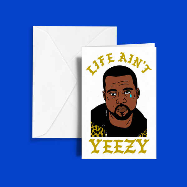 Life Ain't Yeezy Greeting Card