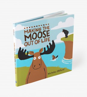 Gift - 'Making The Moose Out Of Life' Children's Book