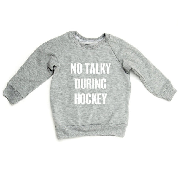 Top - Kids No Talky During Hockey Sweatshirt