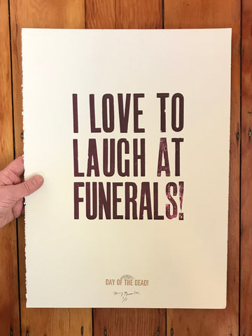 I love to laugh at funerals!