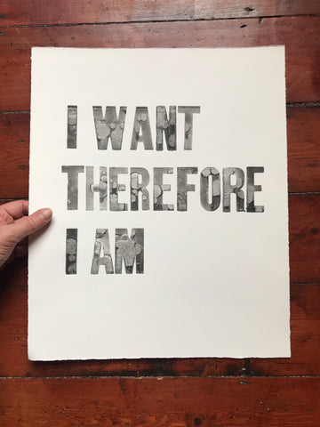 I Want Therefore I Am