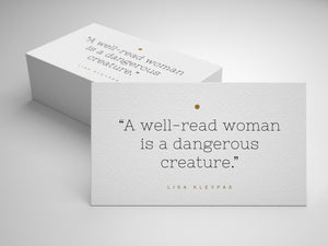 Citat-kort: 'A well-read woman is a dangerous creature'