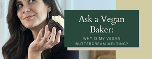 This is why your vegan buttercream is melting