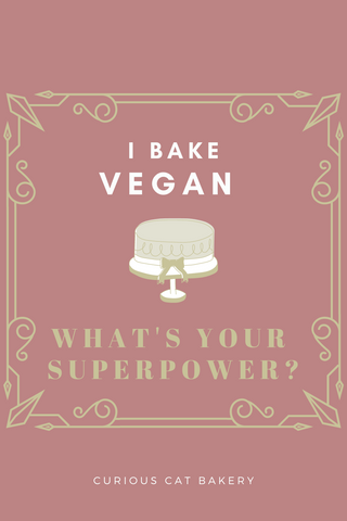 i bake vegan what's your superpower? poster