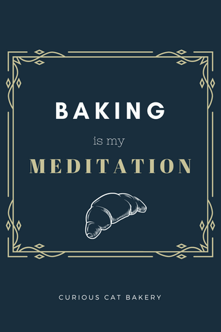 baking is my meditation poster