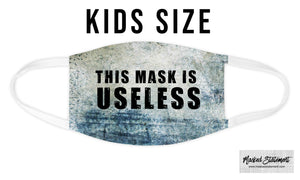 KIDS - This Mask is Useless - Face Mask