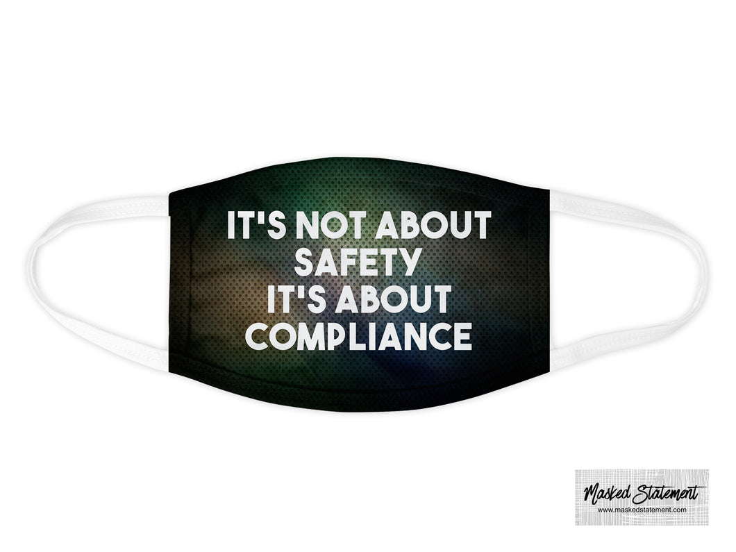 It's Not About Safety, It's About Compliance Face Mask